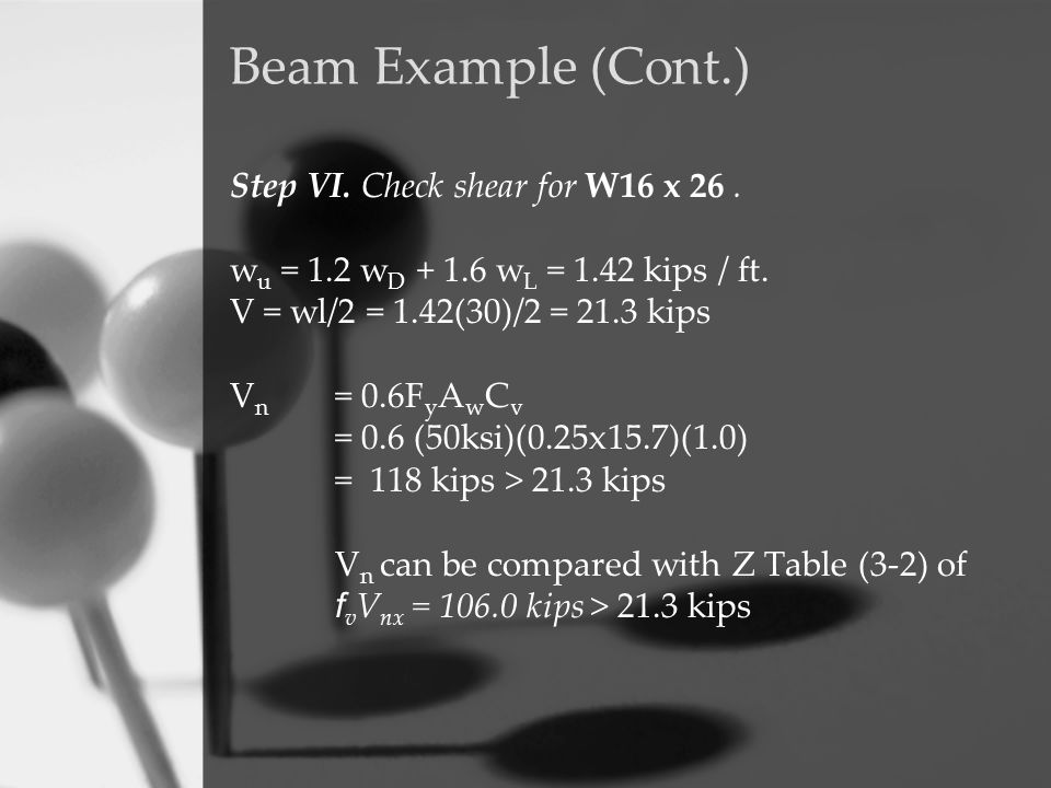 Beam Example (Cont.) Step VI. Check shear for W16 x 26 .