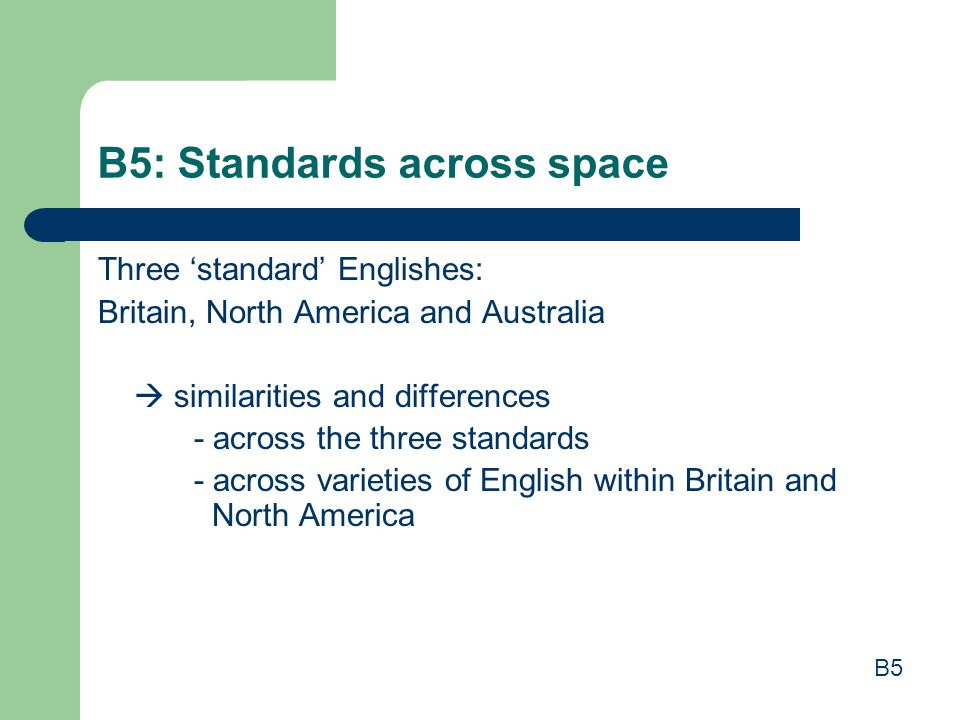 B5: Standards across space