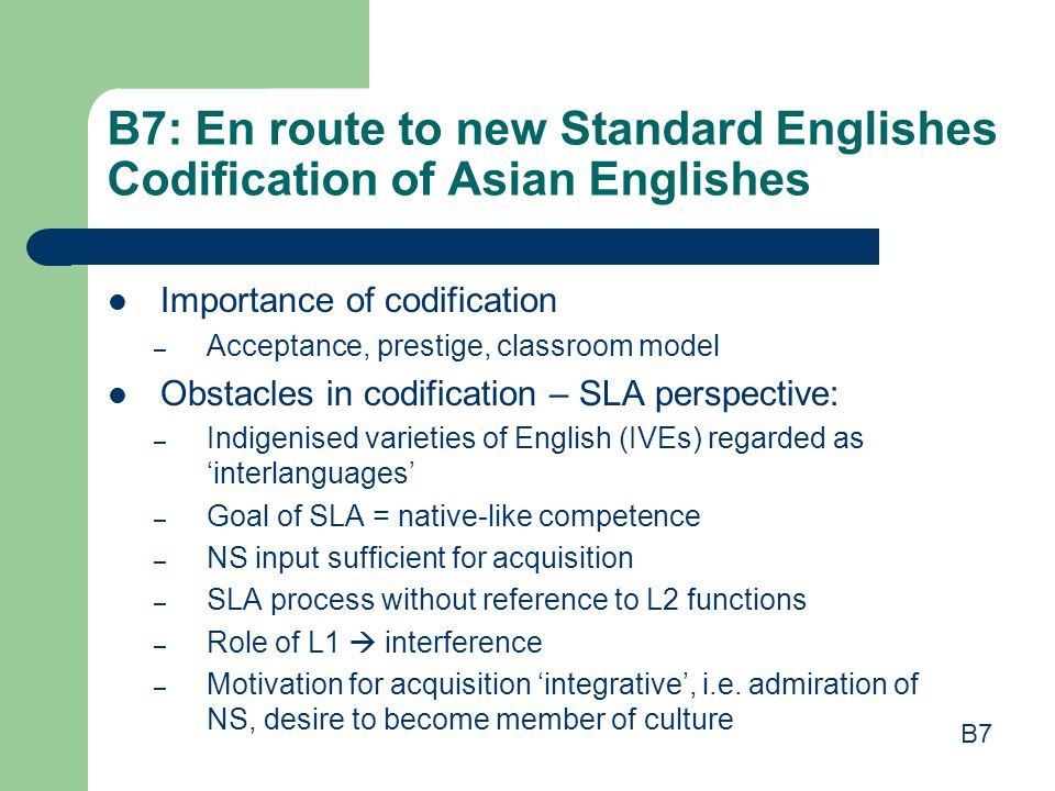 B7: En route to new Standard Englishes Codification of Asian Englishes