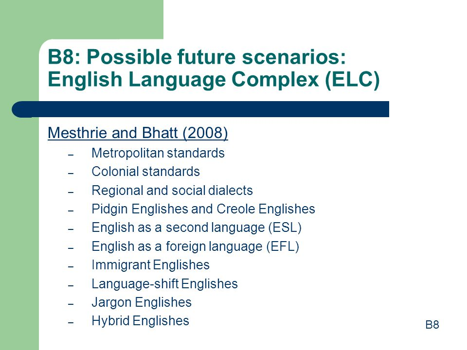 B8: Possible future scenarios: English Language Complex (ELC)