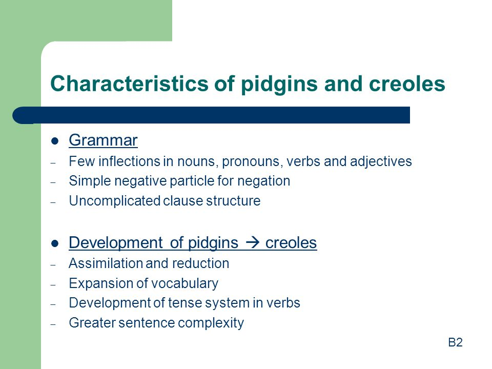 Characteristics of pidgins and creoles