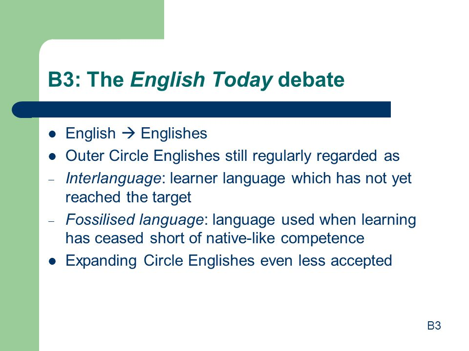 B3: The English Today debate