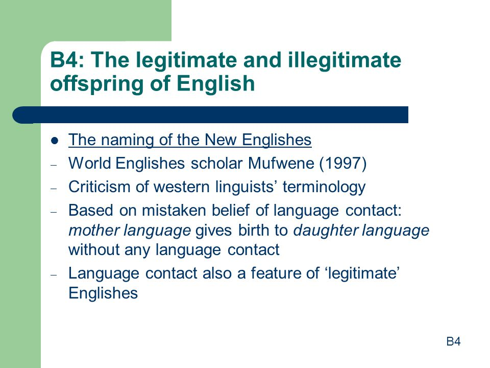 B4: The legitimate and illegitimate offspring of English