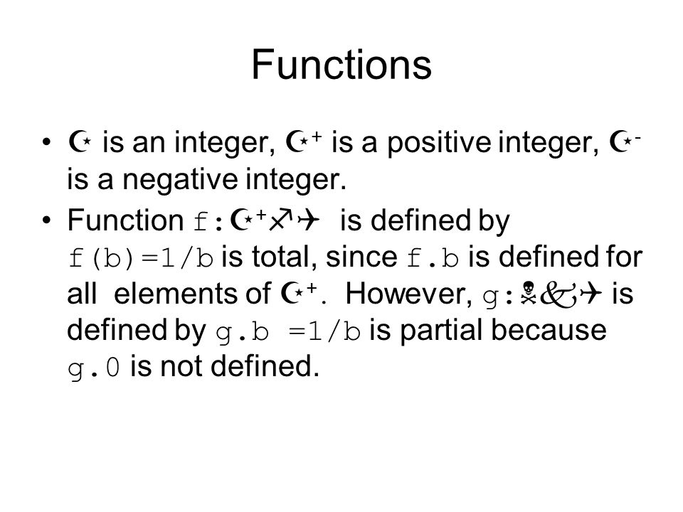Functions  is an integer, + is a positive integer, - is a negative integer.