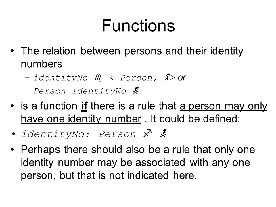 Functions The relation between persons and their identity numbers