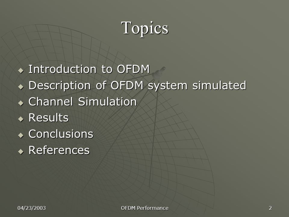 Topics Introduction to OFDM Description of OFDM system simulated