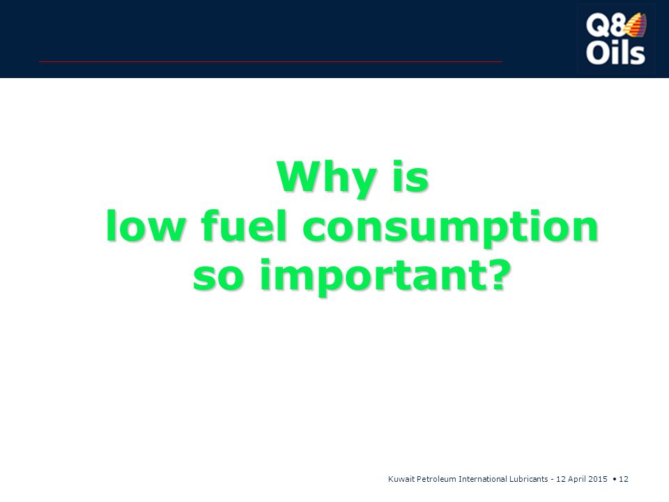 Why is low fuel consumption so important