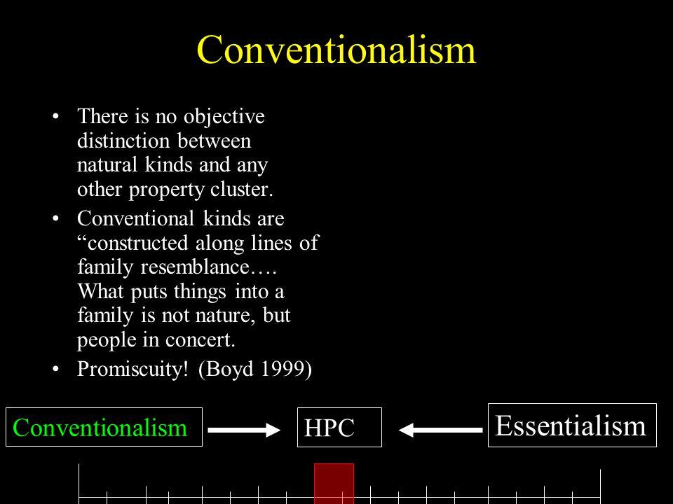 Conventionalism Essentialism Conventionalism HPC
