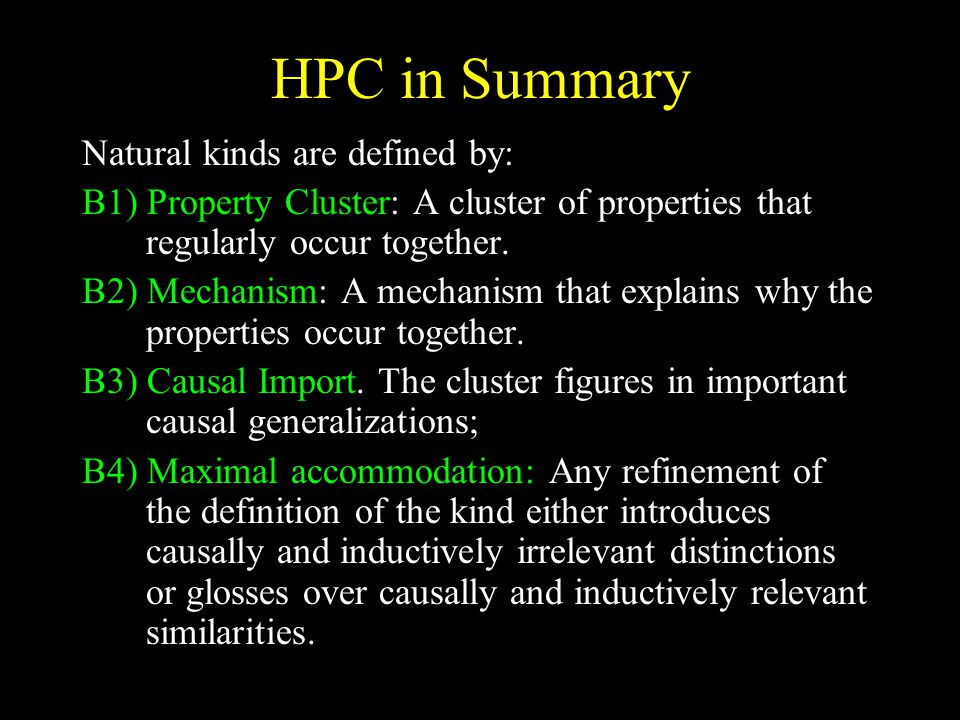HPC in Summary Natural kinds are defined by: