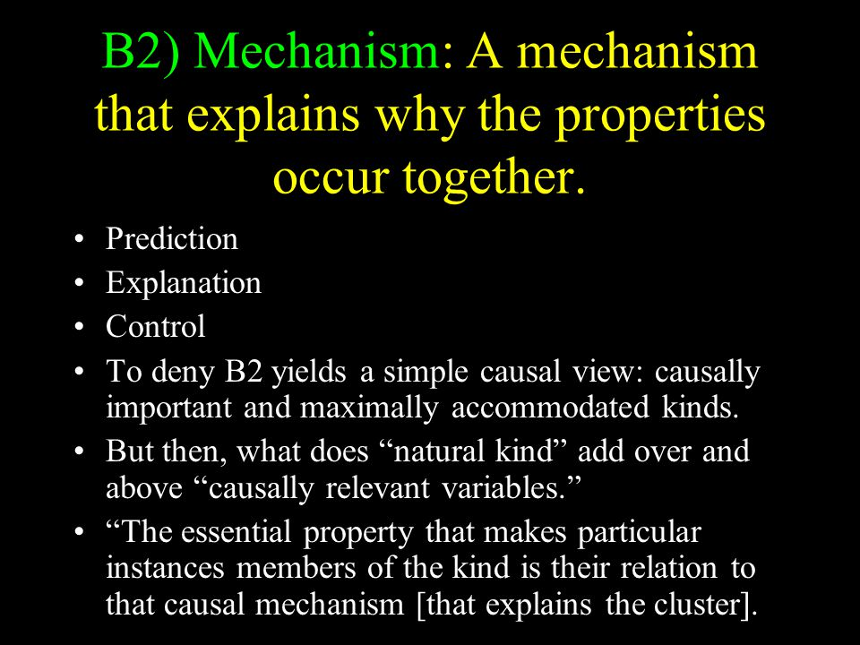 B2) Mechanism: A mechanism that explains why the properties occur together.