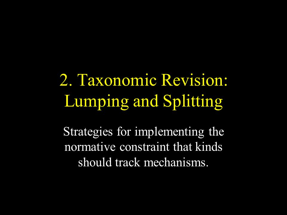 2. Taxonomic Revision: Lumping and Splitting