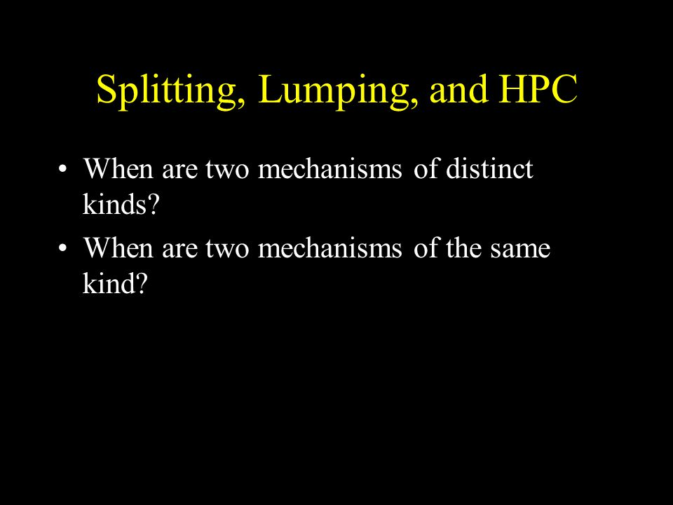 Splitting, Lumping, and HPC