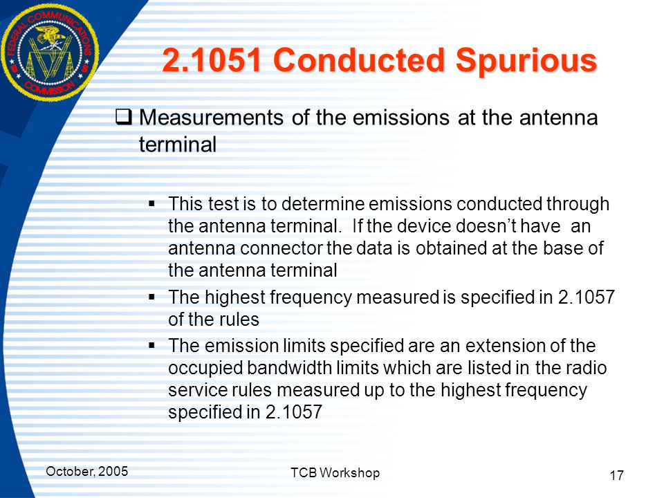 2.1051 Conducted Spurious Measurements of the emissions at the antenna terminal.