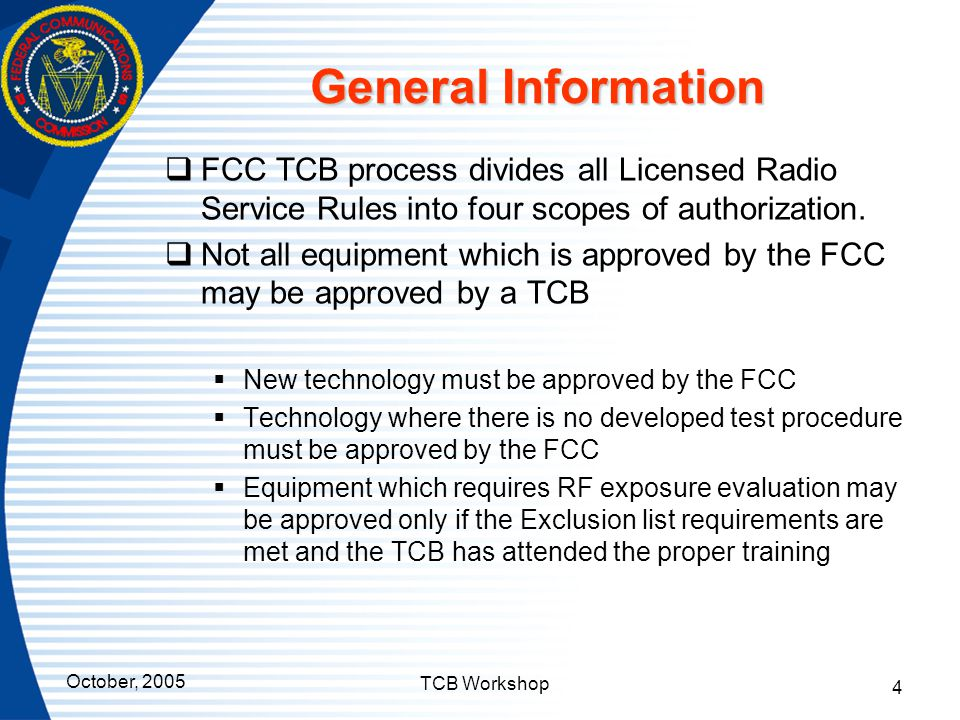 General Information FCC TCB process divides all Licensed Radio Service Rules into four scopes of authorization.