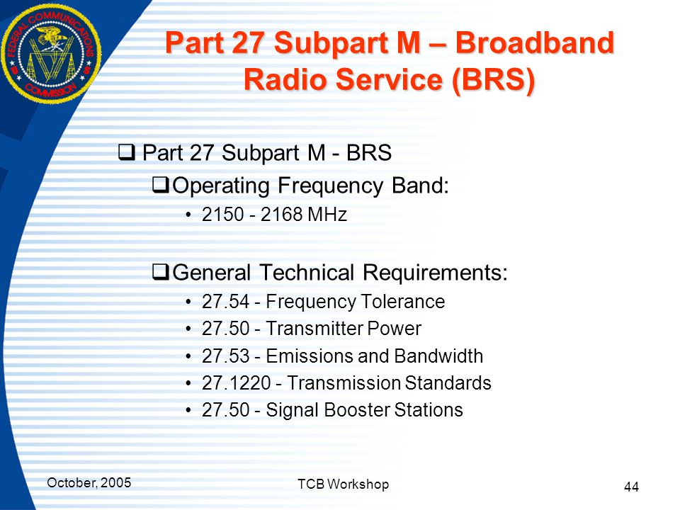 Part 27 Subpart M – Broadband Radio Service (BRS)