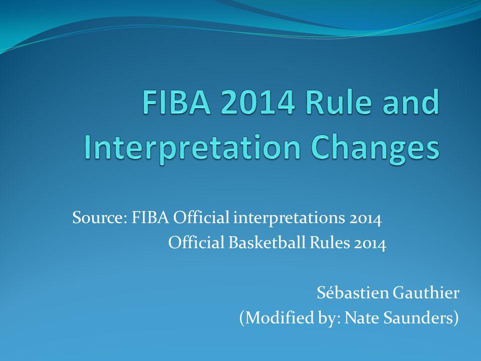 FIBA 2014 Rule and Interpretation Changes