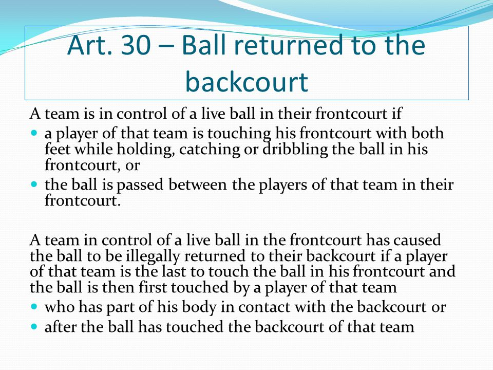 Art. 30 – Ball returned to the backcourt