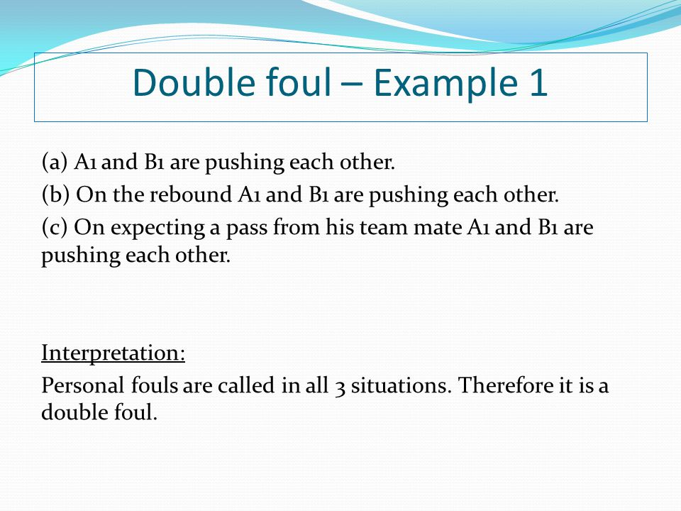 Double foul – Example 1 (a) A1 and B1 are pushing each other.