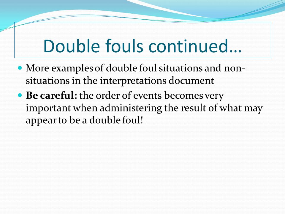 Double fouls continued…
