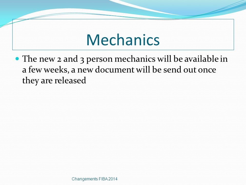 Mechanics The new 2 and 3 person mechanics will be available in a few weeks, a new document will be send out once they are released.