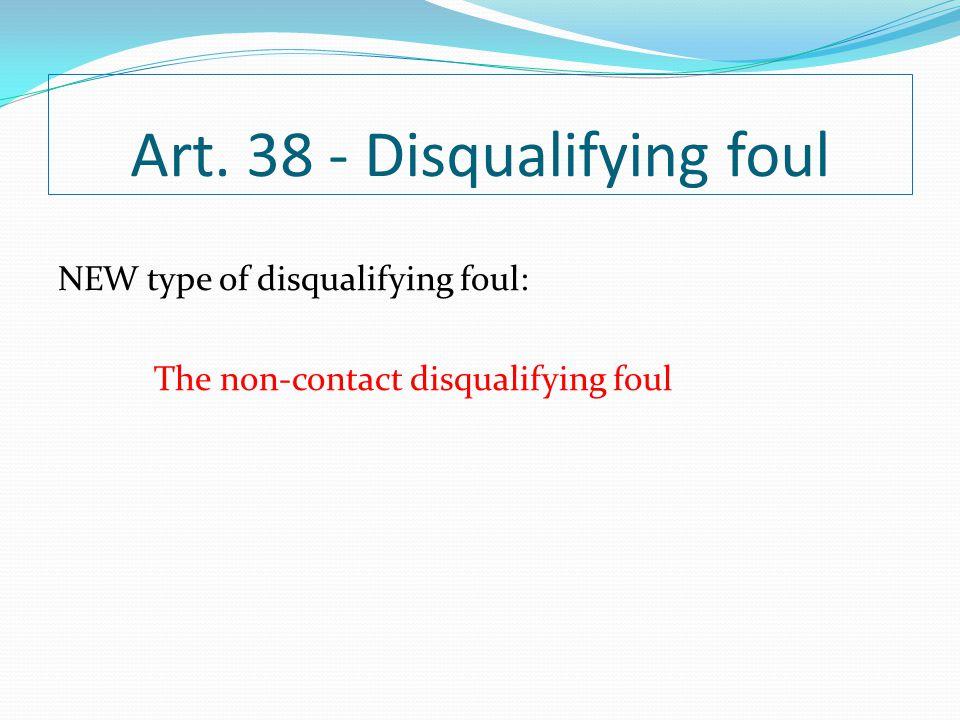 Art. 38 - Disqualifying foul