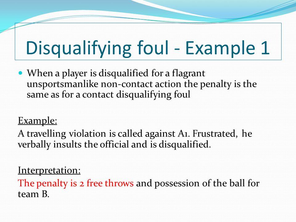 Disqualifying foul - Example 1