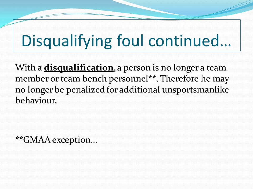Disqualifying foul continued…