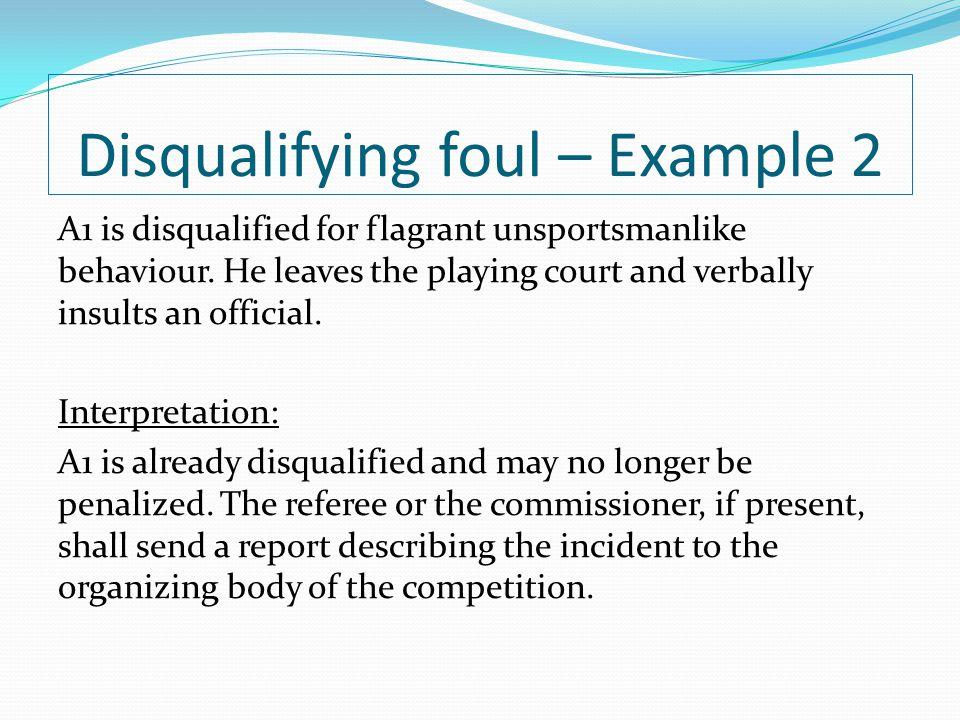 Disqualifying foul – Example 2