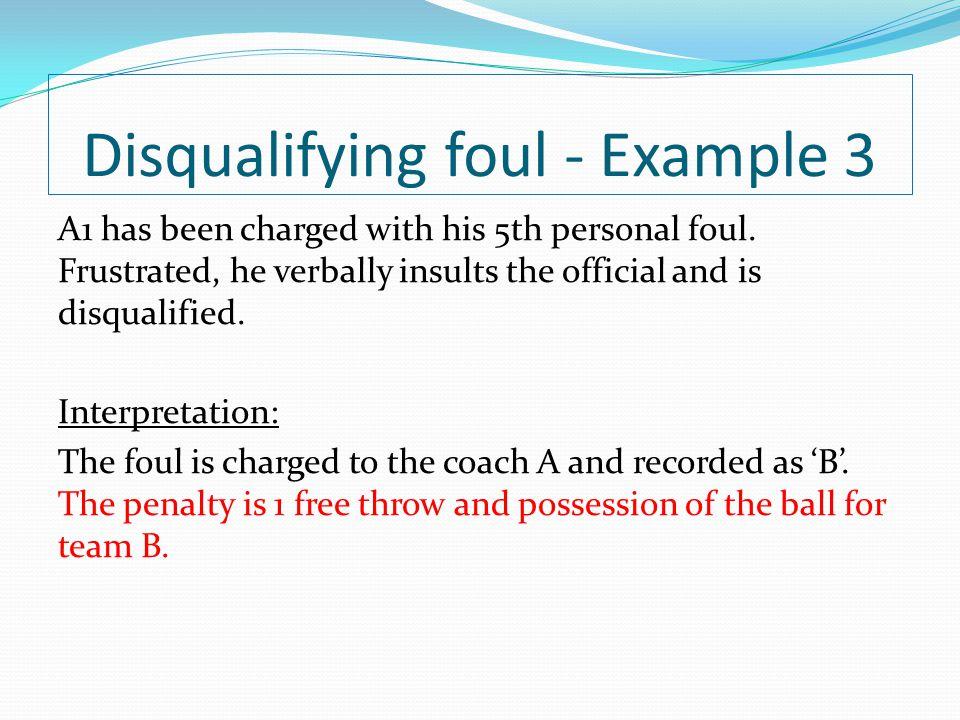 Disqualifying foul - Example 3