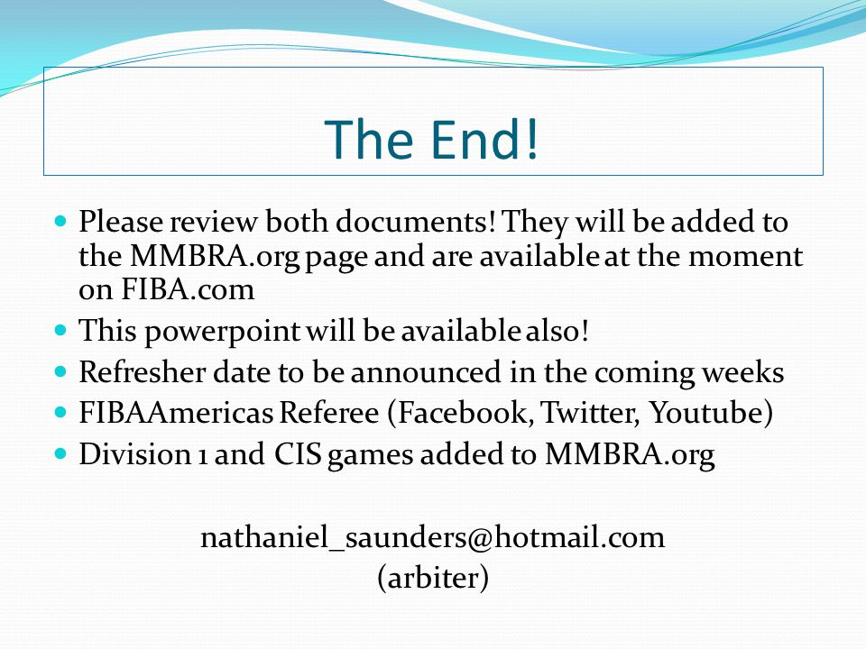 The End! Please review both documents! They will be added to the MMBRA.org page and are available at the moment on FIBA.com.