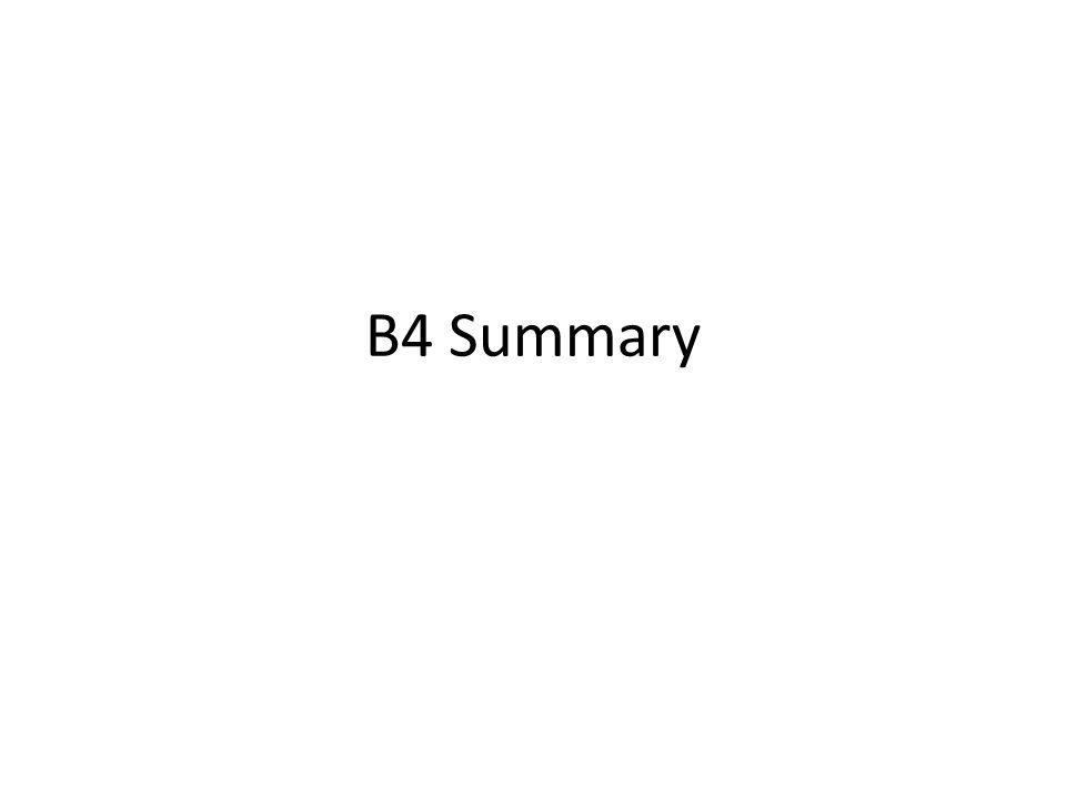 B4 Summary