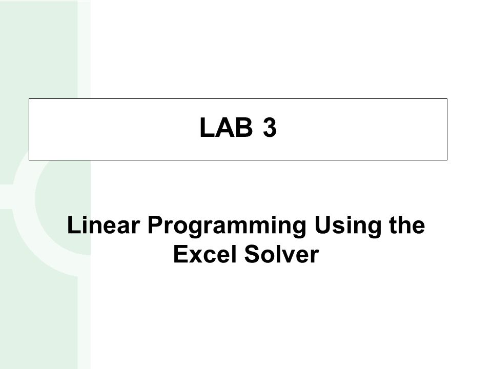 Linear Programming Using the Excel Solver