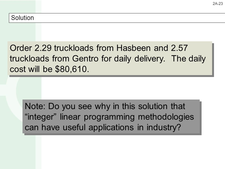 Order 2.29 truckloads from Hasbeen and 2.57