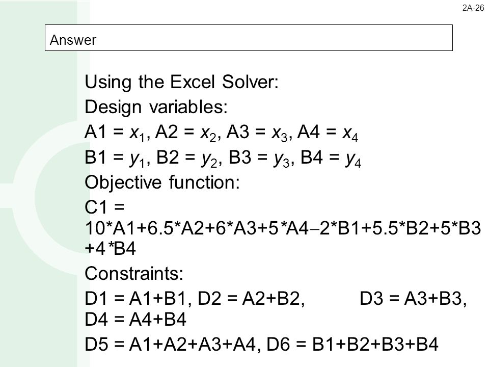 Using the Excel Solver: Design variables: