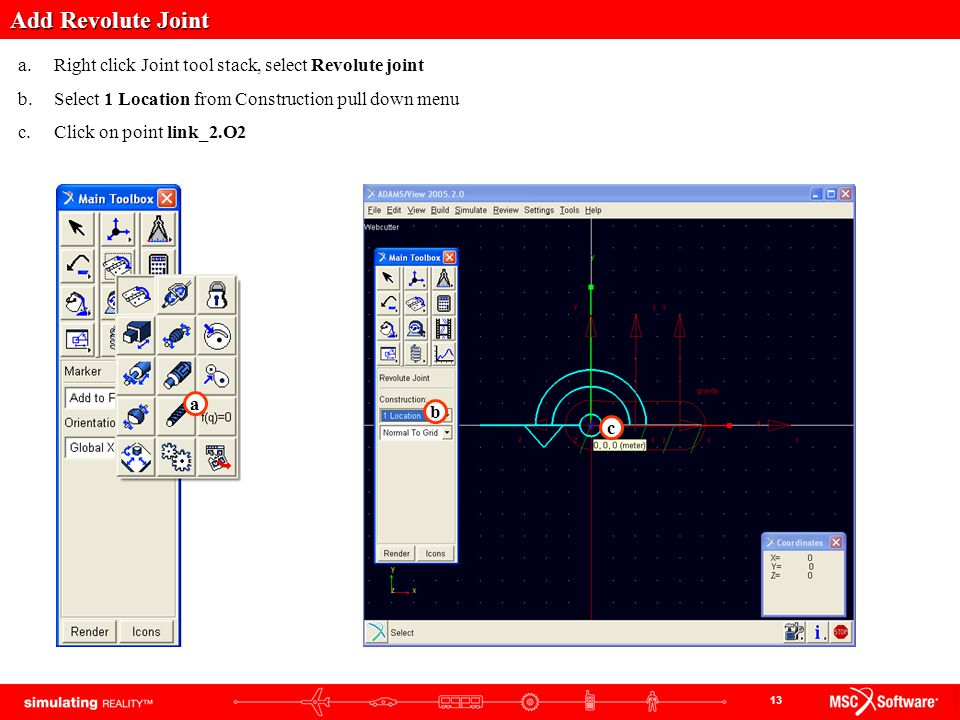 Add Revolute Joint Right click Joint tool stack, select Revolute joint