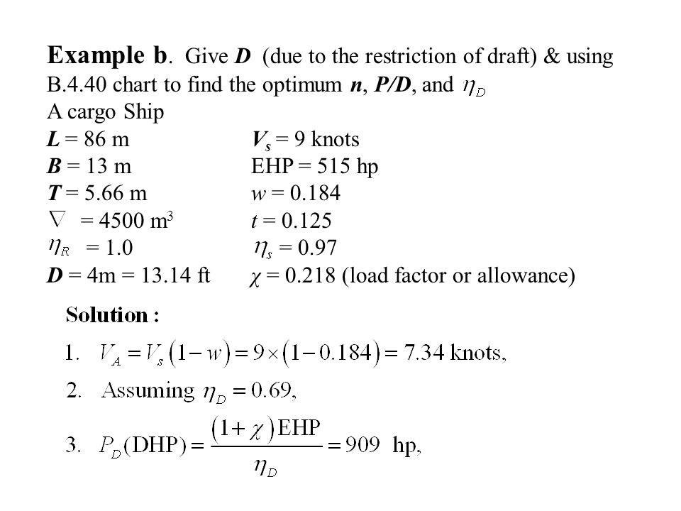 Example b. Give D (due to the restriction of draft) & using