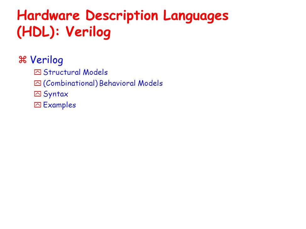 Hardware Description Languages (HDL): Verilog