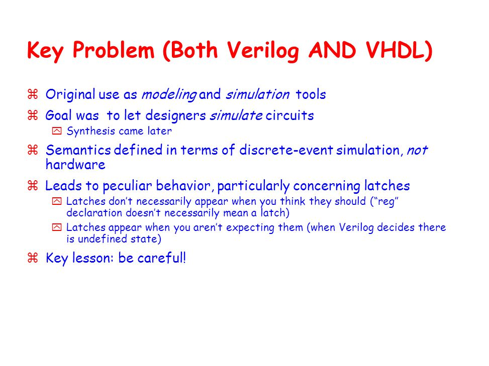 Key Problem (Both Verilog AND VHDL)