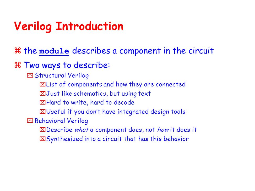 Verilog Introduction the module describes a component in the circuit