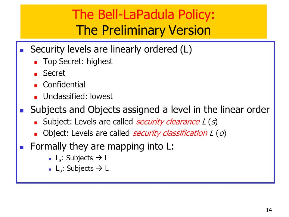 The Bell-LaPadula Policy: The Preliminary Version