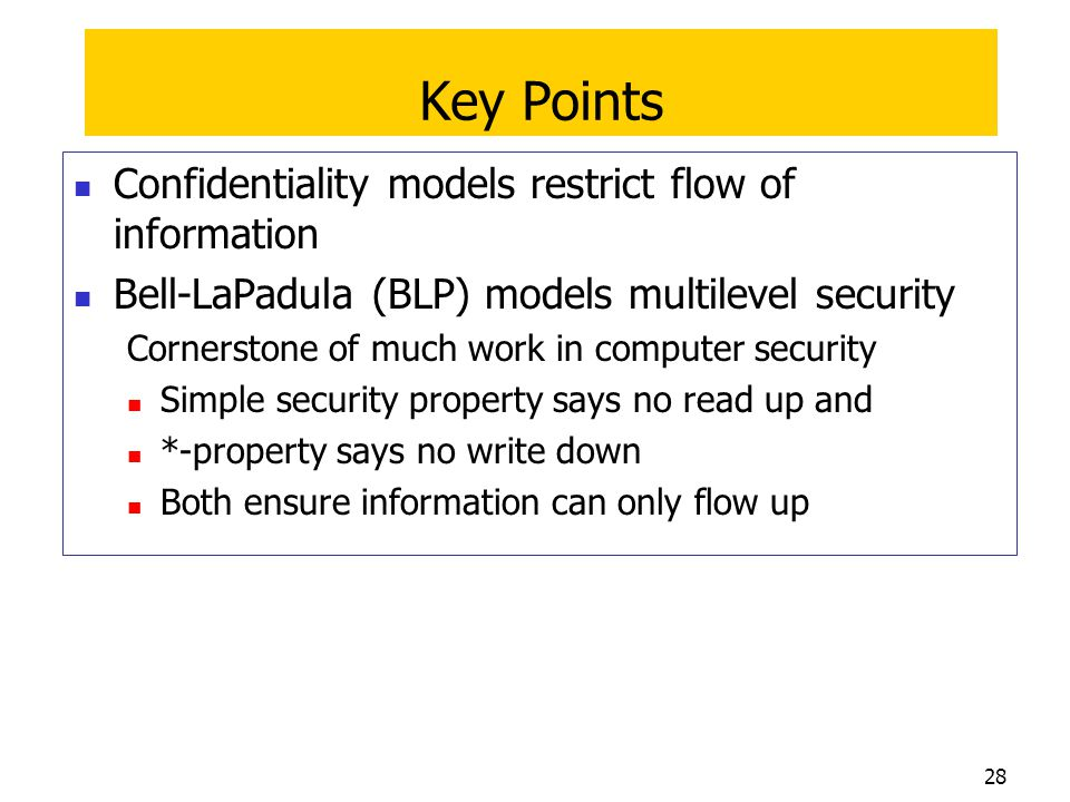 Key Points Confidentiality models restrict flow of information