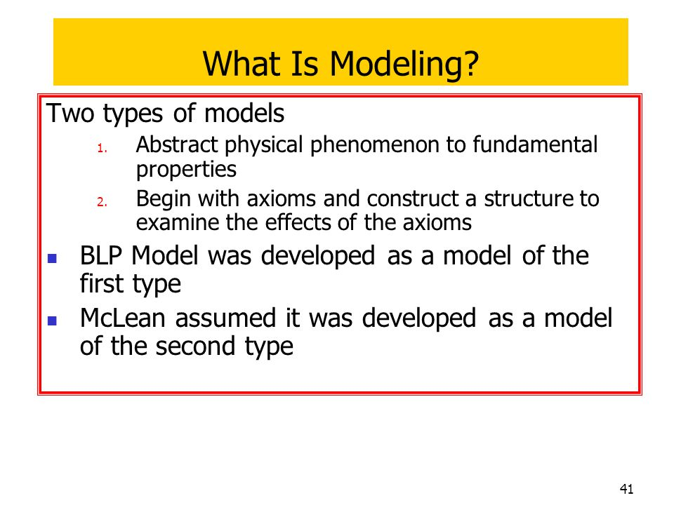 What Is Modeling Two types of models