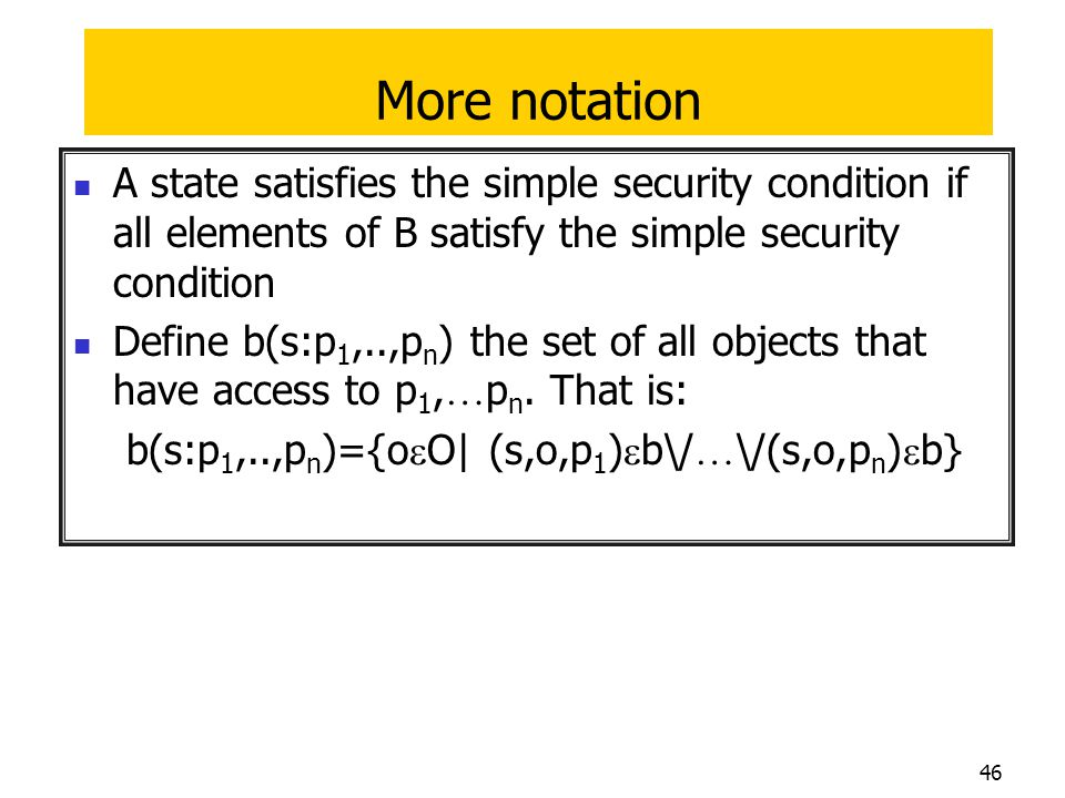 More notation A state satisfies the simple security condition if all elements of B satisfy the simple security condition.