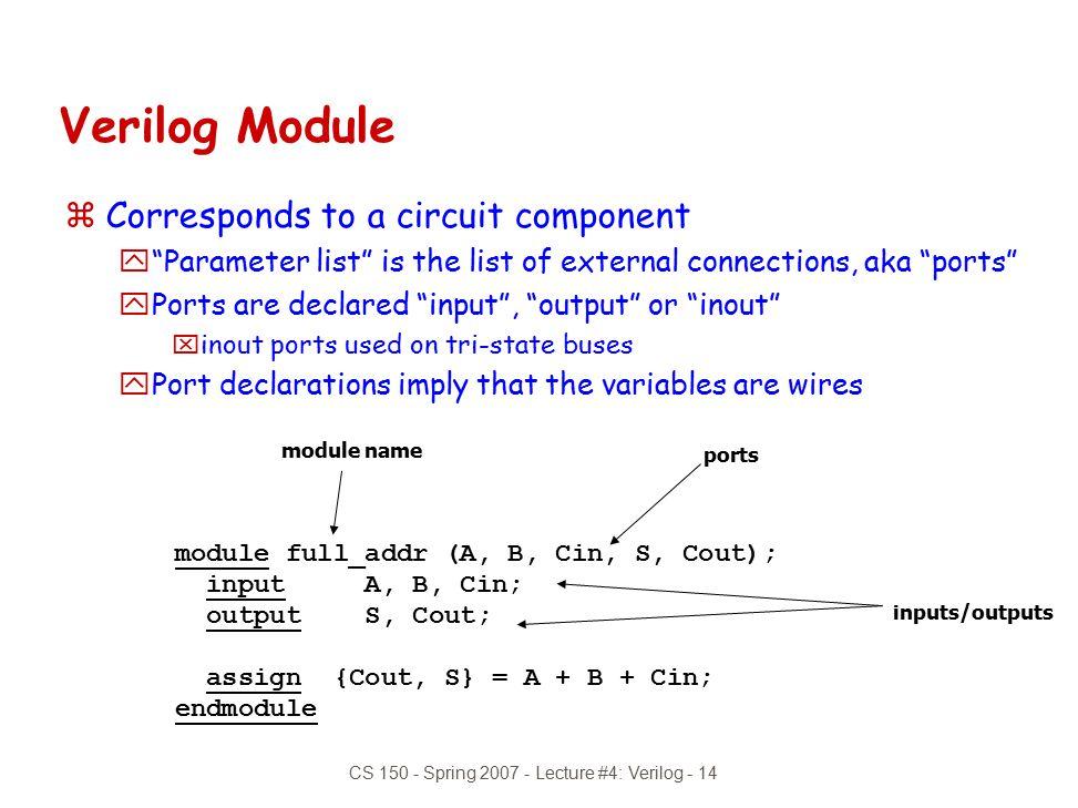 CS 150 - Spring 2007 - Lecture #4: Verilog - 14