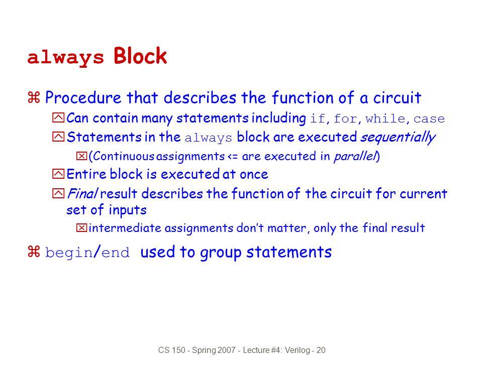 CS 150 - Spring 2007 - Lecture #4: Verilog - 20