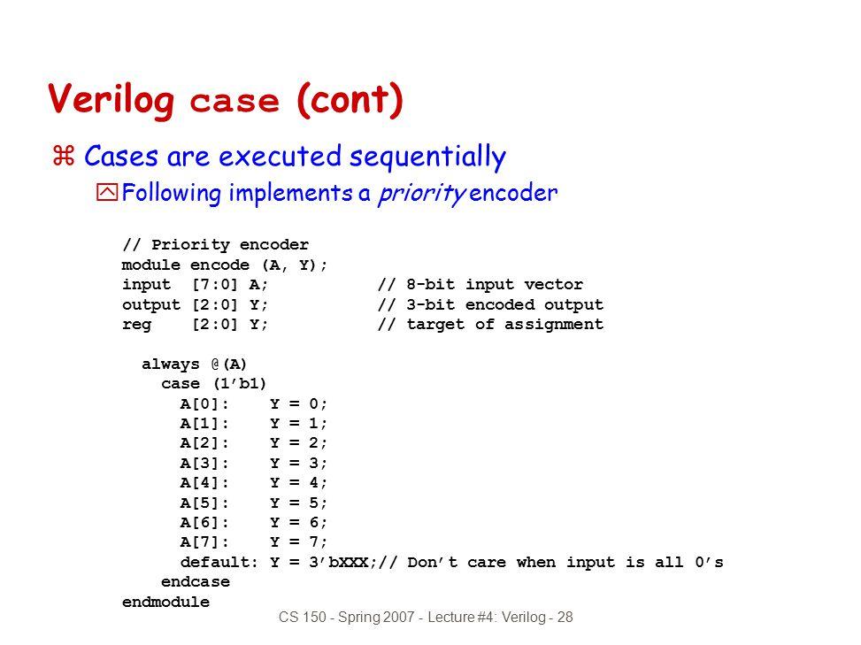 CS 150 - Spring 2007 - Lecture #4: Verilog - 28