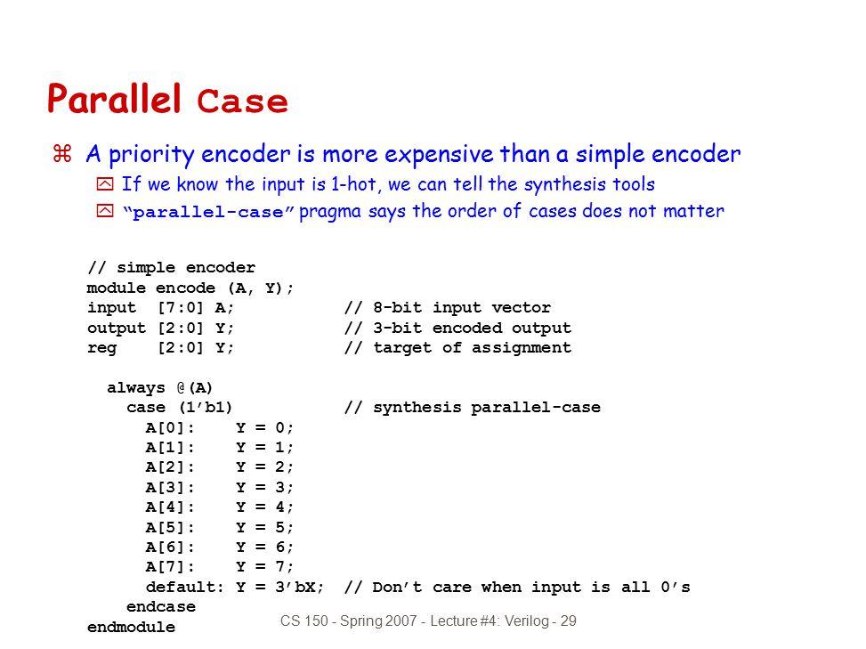 CS 150 - Spring 2007 - Lecture #4: Verilog - 29