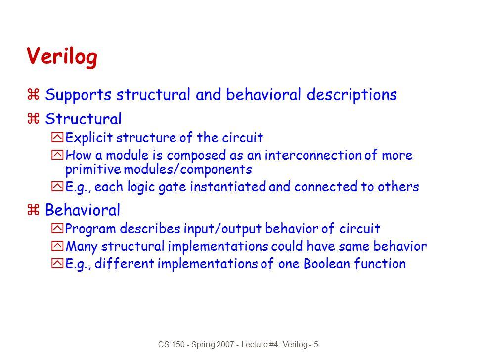 CS 150 - Spring 2007 - Lecture #4: Verilog - 5