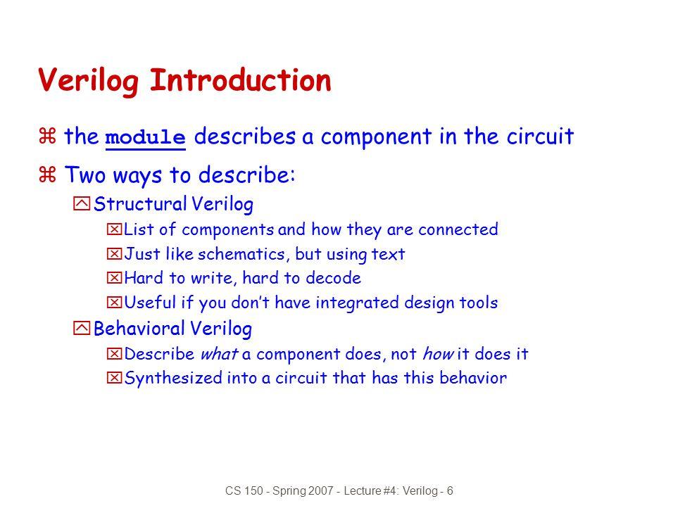 CS 150 - Spring 2007 - Lecture #4: Verilog - 6