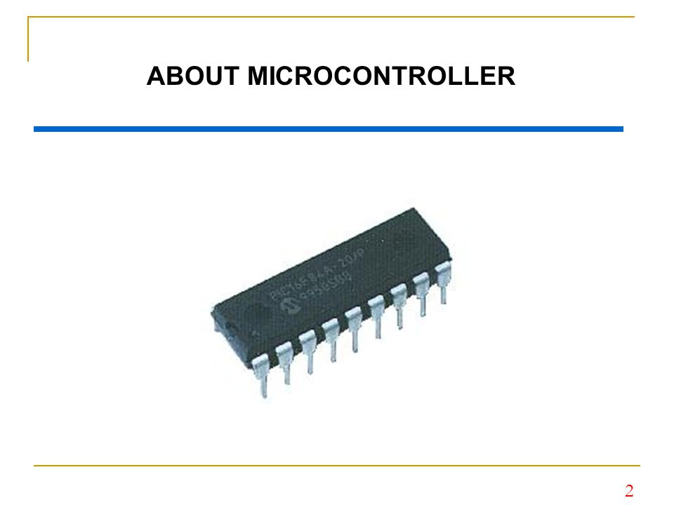 ABOUT MICROCONTROLLER
